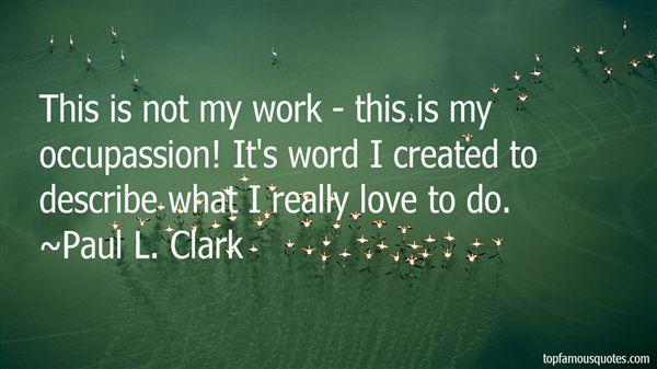 Paul L. Clark Quotes