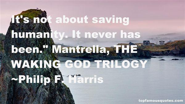 Philip F. Harris Quotes