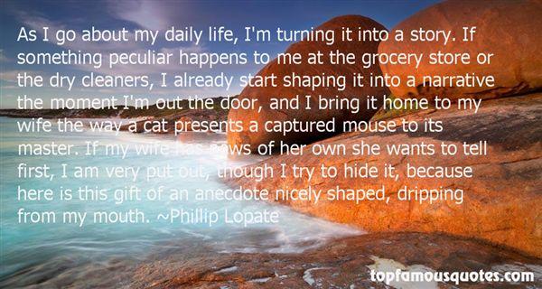 Phillip Lopate Quotes
