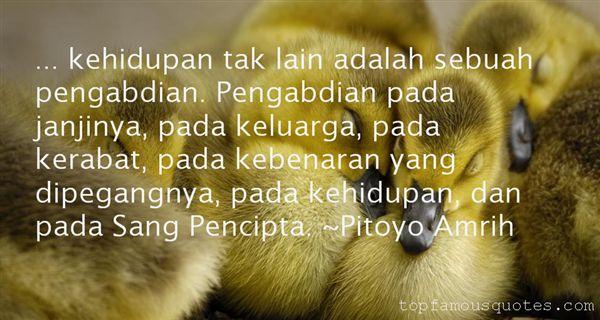 Pitoyo Amrih Quotes