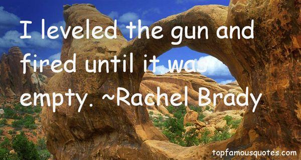 Rachel Brady Quotes