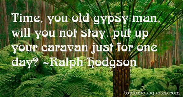 Ralph Hodgson Quotes