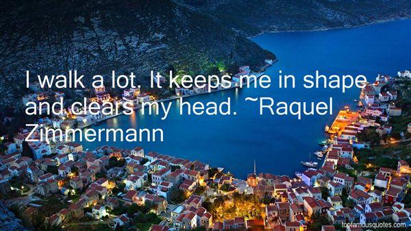 Raquel Zimmermann Quotes