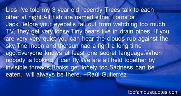 Raúl Gutierrez Quotes