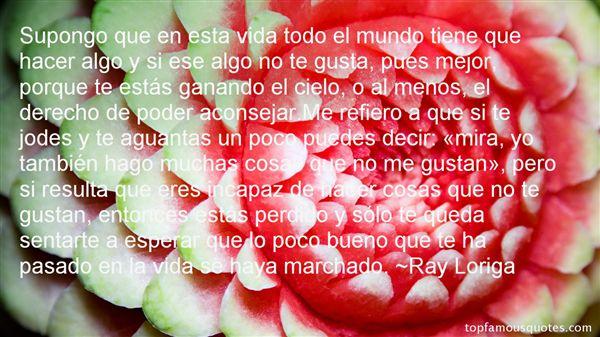 Ray Loriga Quotes