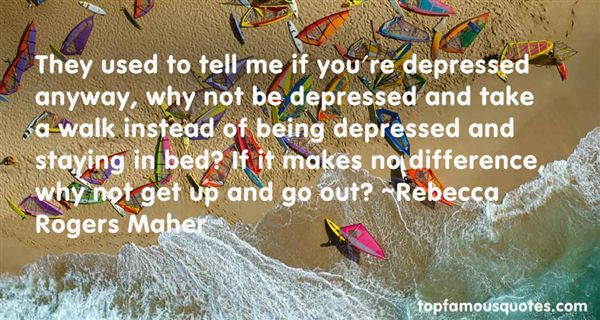 Rebecca Rogers Maher Quotes