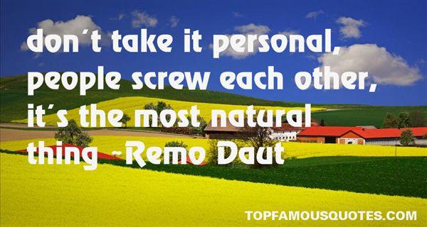 Remo Daut Quotes