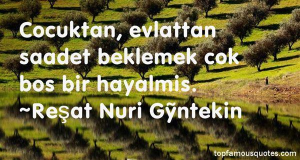 Reşat Nuri Güntekin Quotes