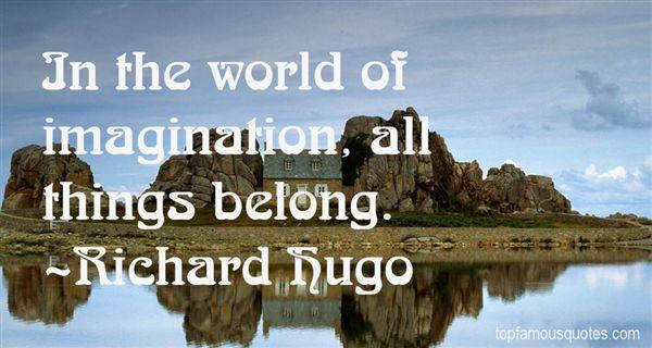 Richard Hugo Quotes