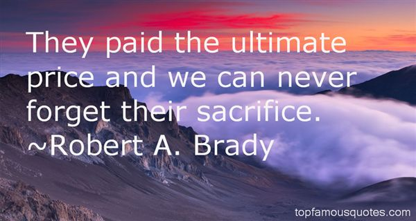 Robert A. Brady Quotes