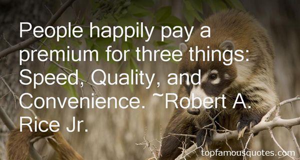 Robert A. Rice Jr. Quotes
