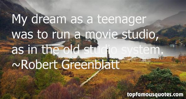 Robert Greenblatt Quotes