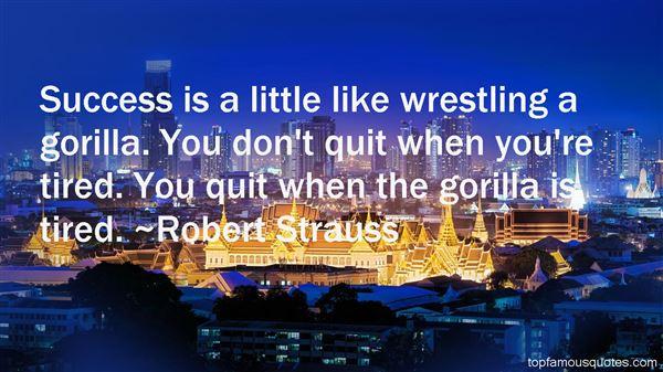 Robert Strauss Quotes
