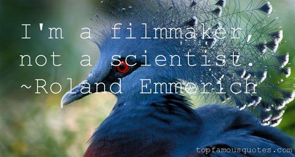 Roland Emmerich Quotes