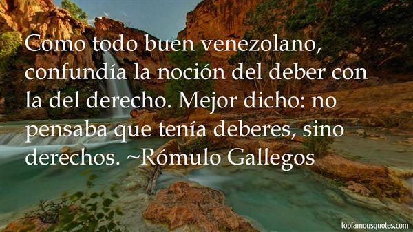 Rómulo Gallegos Quotes