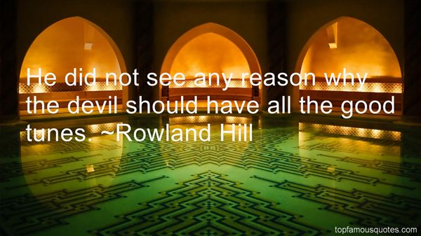 Rowland Hill Quotes