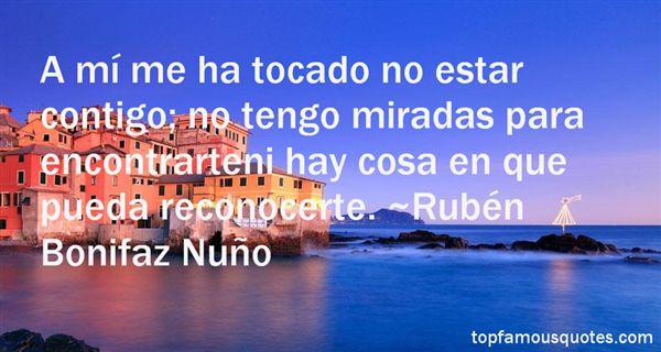 Rubén Bonifaz Nuño Quotes