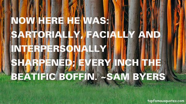 Sam Byers Quotes