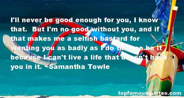Samantha Towle Quotes