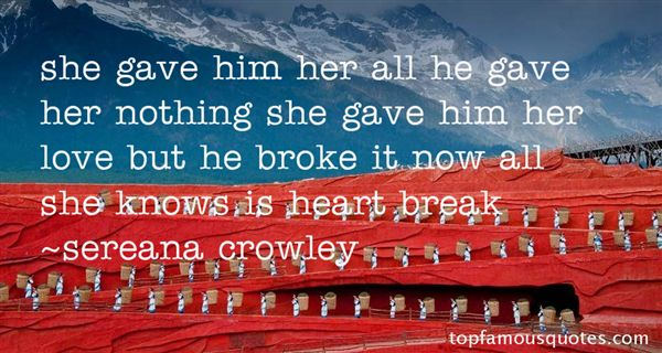 Sereana Crowley Quotes