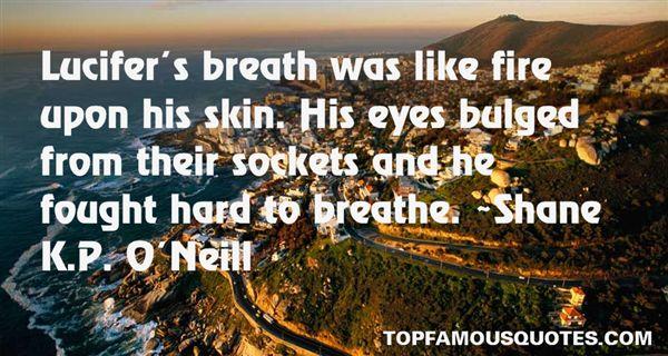 Shane K.P. O'Neill Quotes