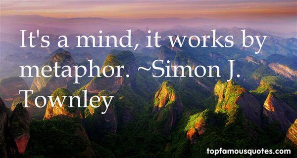 Simon J. Townley Quotes