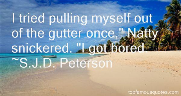 S.J.D. Peterson Quotes