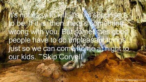 Skip Coryell Quotes