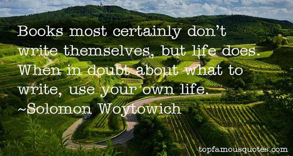Solomon Woytowich Quotes