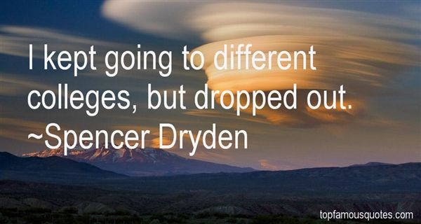 Spencer Dryden Quotes