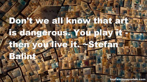 Stefan Balint Quotes