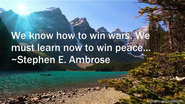 Stephen E. Ambrose Quotes