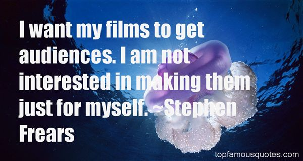 Stephen Frears Quotes