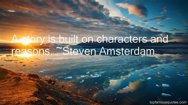 Steven Amsterdam Quotes
