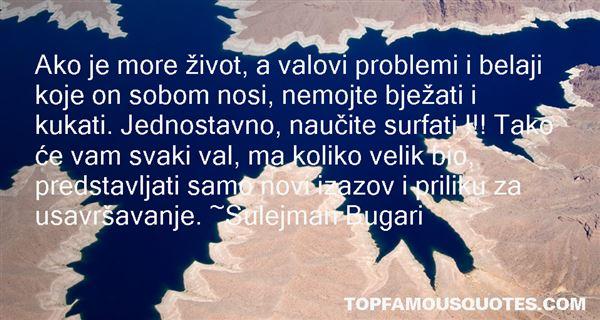 Sulejman Bugari Quotes