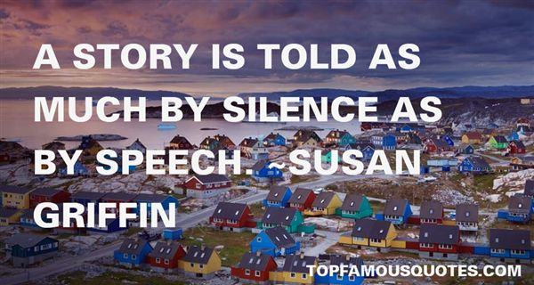 Susan Griffin Quotes