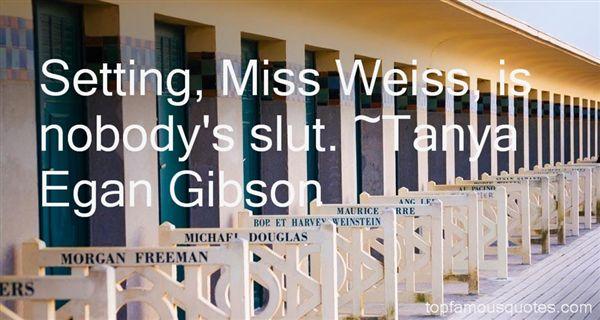 Tanya Egan Gibson Quotes