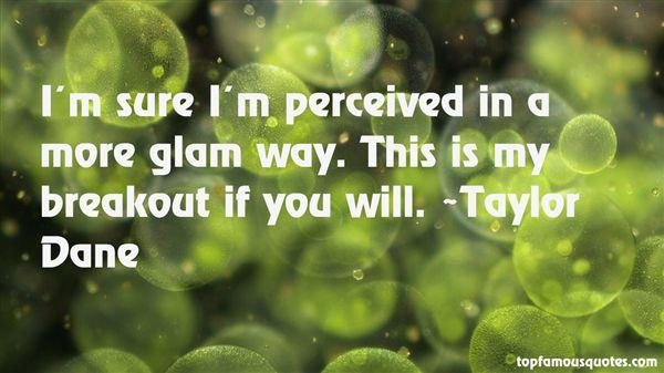 Taylor Dane Quotes