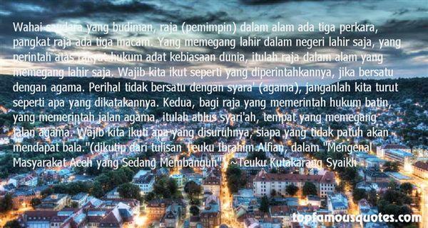 Teuku Kutakarang Syaikh Quotes