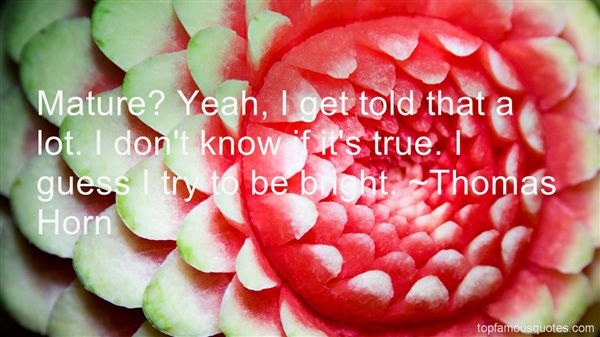 Thomas Horn Quotes