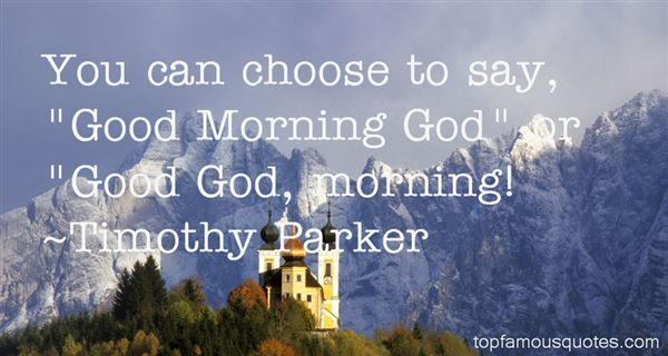 Timothy Parker Quotes