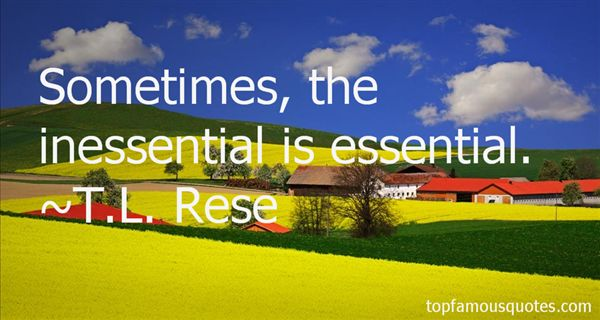 T.L. Rese Quotes