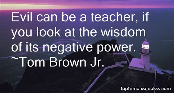 Tom Brown Jr. Quotes