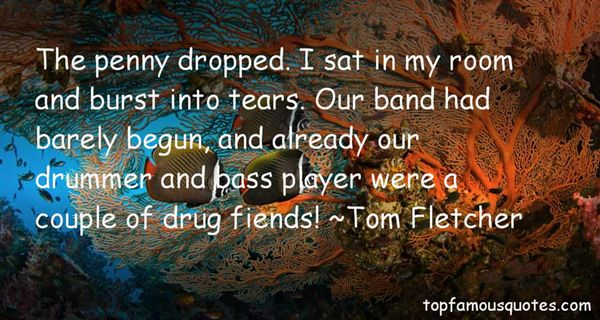 Tom Fletcher Quotes