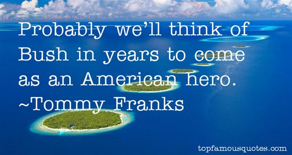 Tommy Franks Quotes