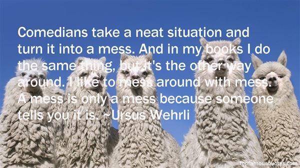 Ursus Wehrli Quotes