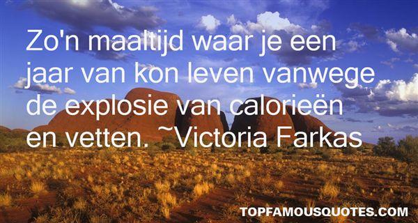 Victoria Farkas Quotes