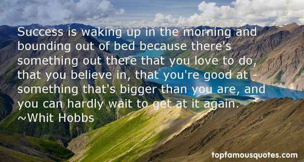 Whit Hobbs Quotes