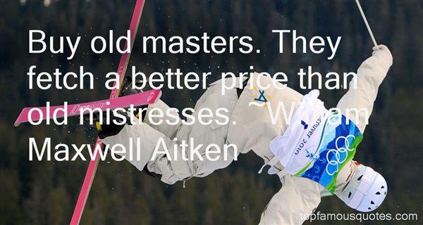 William Maxwell Aitken Quotes