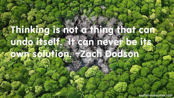 Zach Dodson Quotes